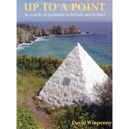 Up to a Point: In Search of Pyramids in Britain and Ireland