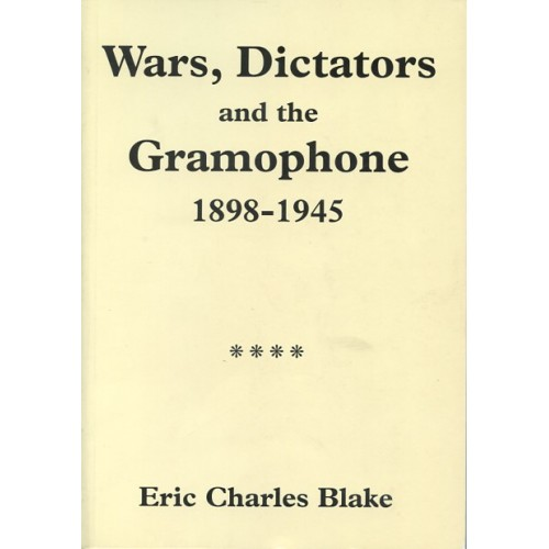 WARS, DICTATORS AND THE GRAMOPHONE