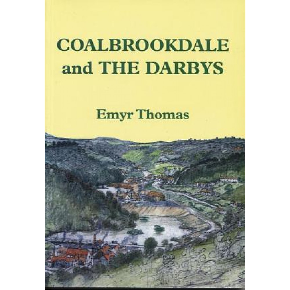 COALBROOKDALE AND THE DARBYS From 1708