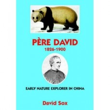 PERE DAVID 1826-1900 - Early Nature Explorer in China