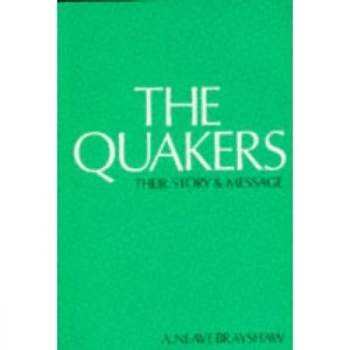 QUAKERS, THE - Their Story and Message