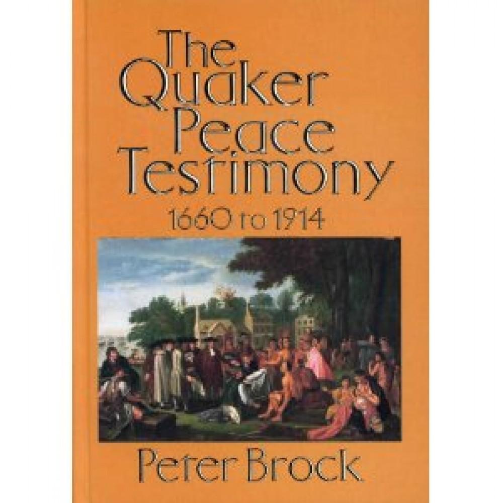 QUAKER PEACE TESTIMONY, 1660-1914