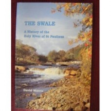 SWALE, THE - A History Of The Holy River Of St. Paulinus