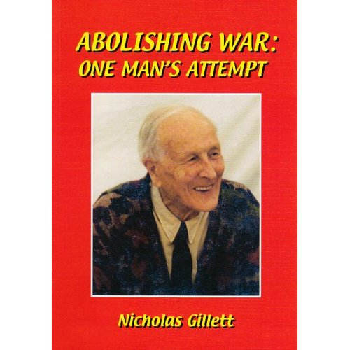 ABOLISHING WAR: ONE MANS'S ATTEMPT