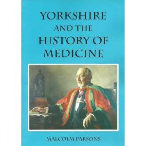YORKSHIRE & THE HISTORY OF MEDICINE