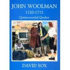 JOHN WOOLMAN 1720 - 1772 Quintessential Quaker