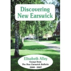 DISCOVERING NEW EARSWICK 2000 - 2007: