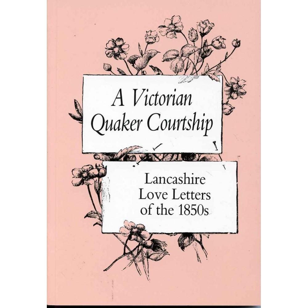 VICTORIAN QUAKER COURTSHIP, A, 1853-55.