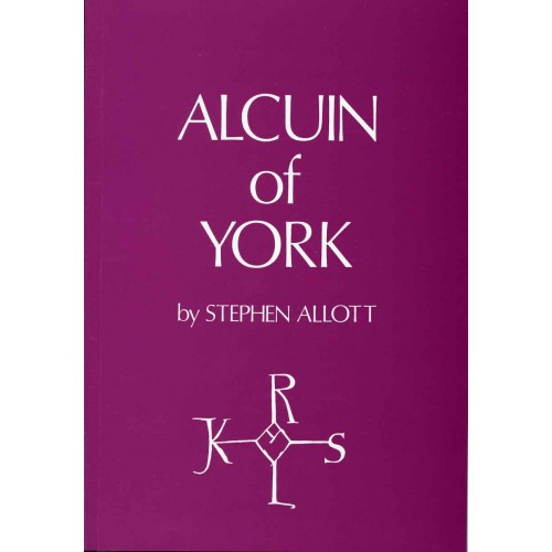 ALCUIN OF YORK c. A.D 735 to 804