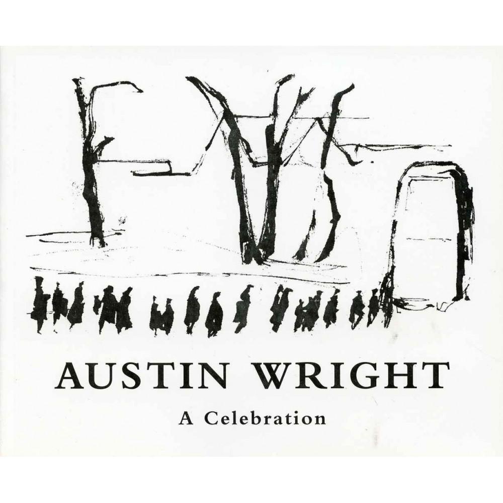 AUSTIN WRIGHT - A CELEBRATION