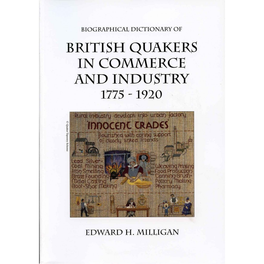 BRITISH QUAKERS IN COMMERCE AND INDUSTRY 1775-1920