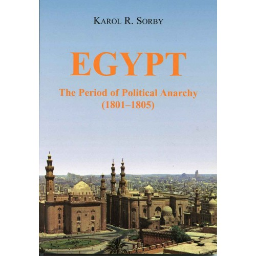 EGYPT, THE PERIOD OF POLITICAL ANARCHY (1801-1805)