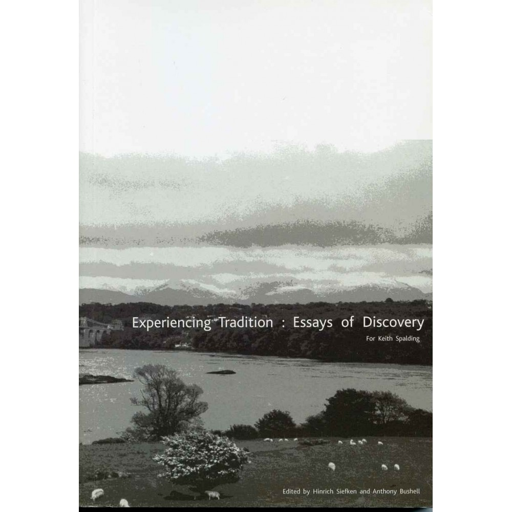EXPERIENCING TRADITION: ESSAYS OF DISCOVERY