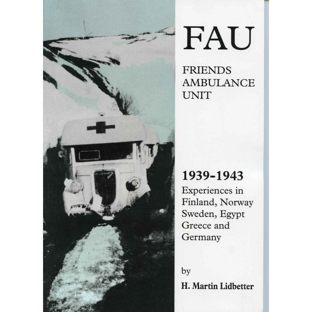 FRIENDS AMBULANCE UNIT, THE (1939-1943)