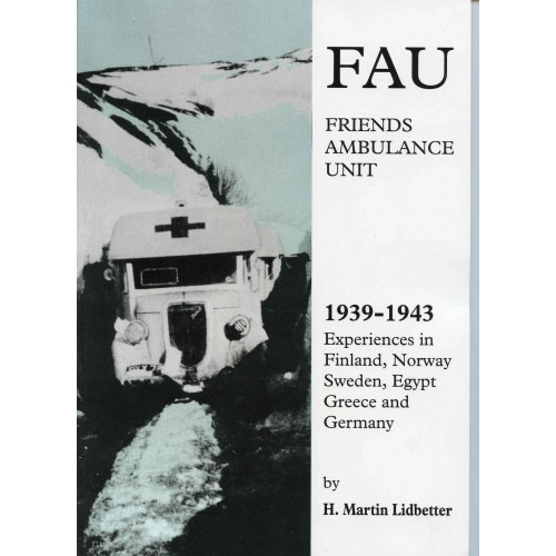 FRIENDS AMBULANCE UNIT, THE (1939-1943)