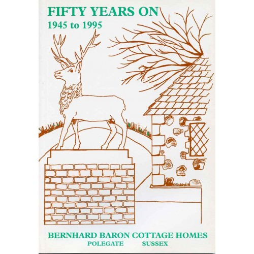 FIFTY YEARS ON : 1945 TO 1995 - Bernhard Baron cottage