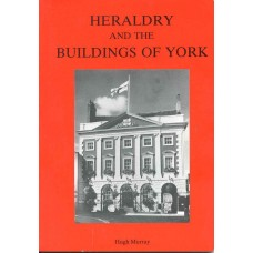 HERALDRY AND THE BUILDINGS OF YORK