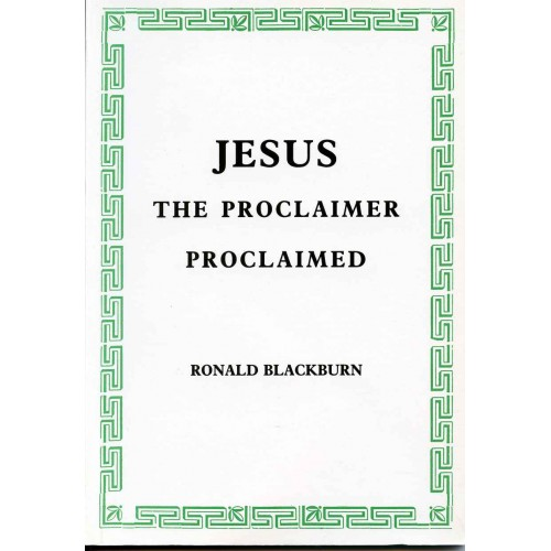 JESUS THE PROCLAIMER PROCLAIMED