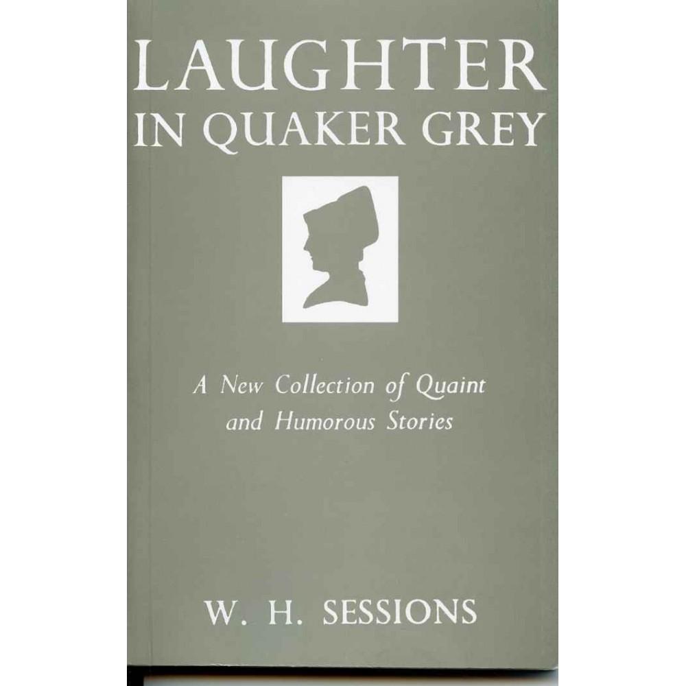 LAUGHTER IN QUAKER GREY (Third Impression 1974)
