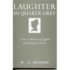 LAUGHTER IN QUAKER GREY (Third Impression 1974)