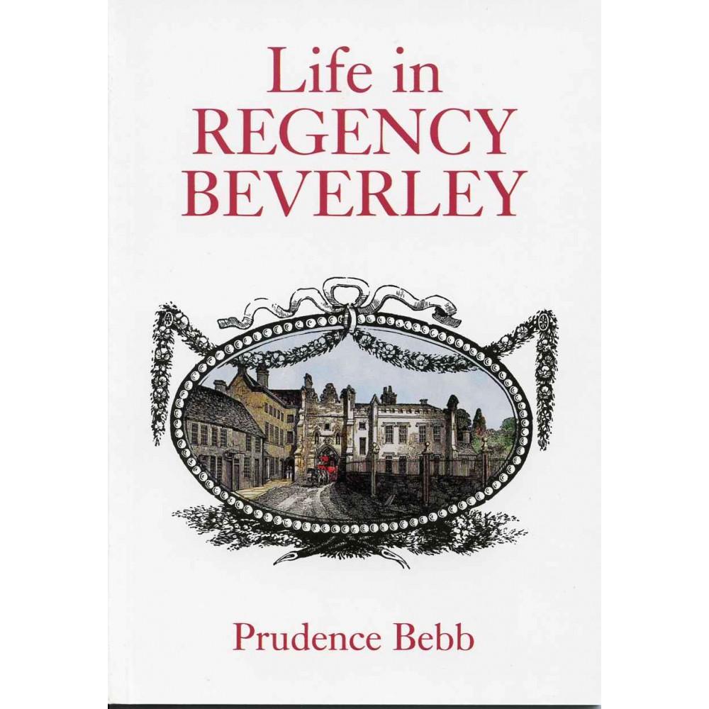 LIFE IN REGENCY BEVERLEY