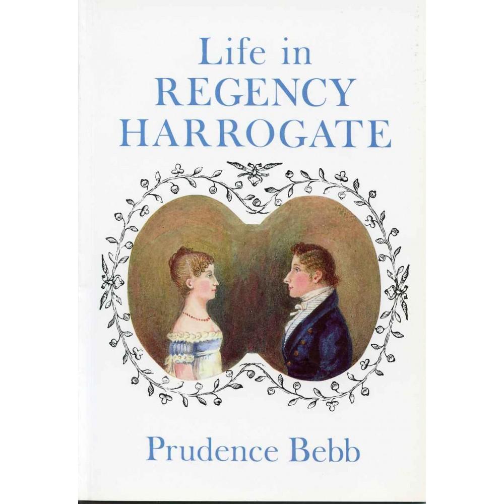 LIFE IN REGENCY HARROGATE