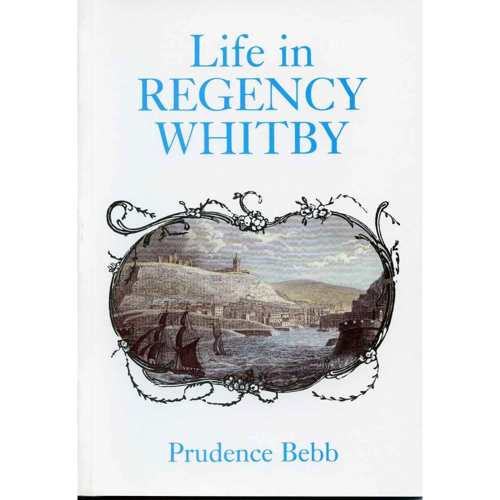 LIFE IN REGENCY WHITBY