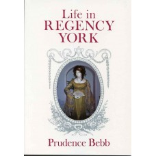 LIFE IN REGENCY YORK 1811-1820