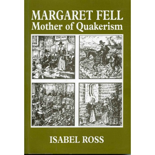 MARGARET FELL, (1614-1702) Mother of Quakerism