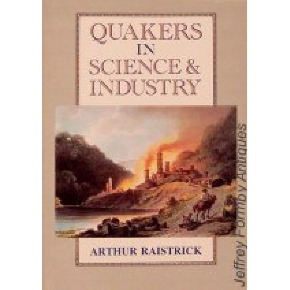 QUAKERS IN SCIENCE AND INDUSTRY