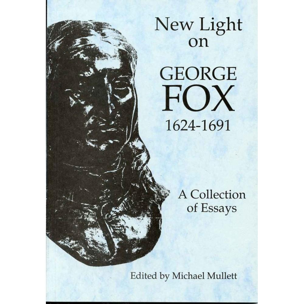 NEW LIGHT ON GEORGE FOX 1624-1691