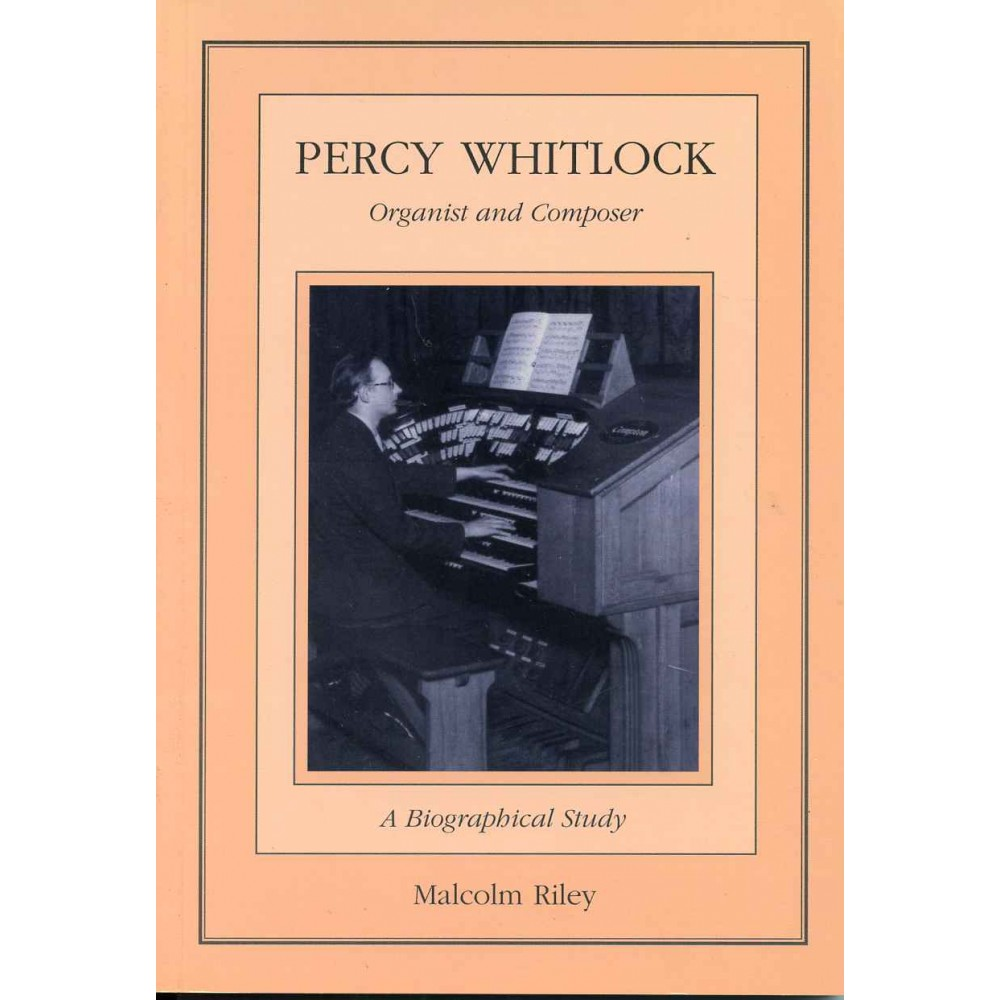 PERCY WHITLOCK: ORGANIST AND COMPOSER