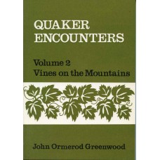 QUAKER ENCOUNTERS VOL. II. Vines on the Mountains. (1977)