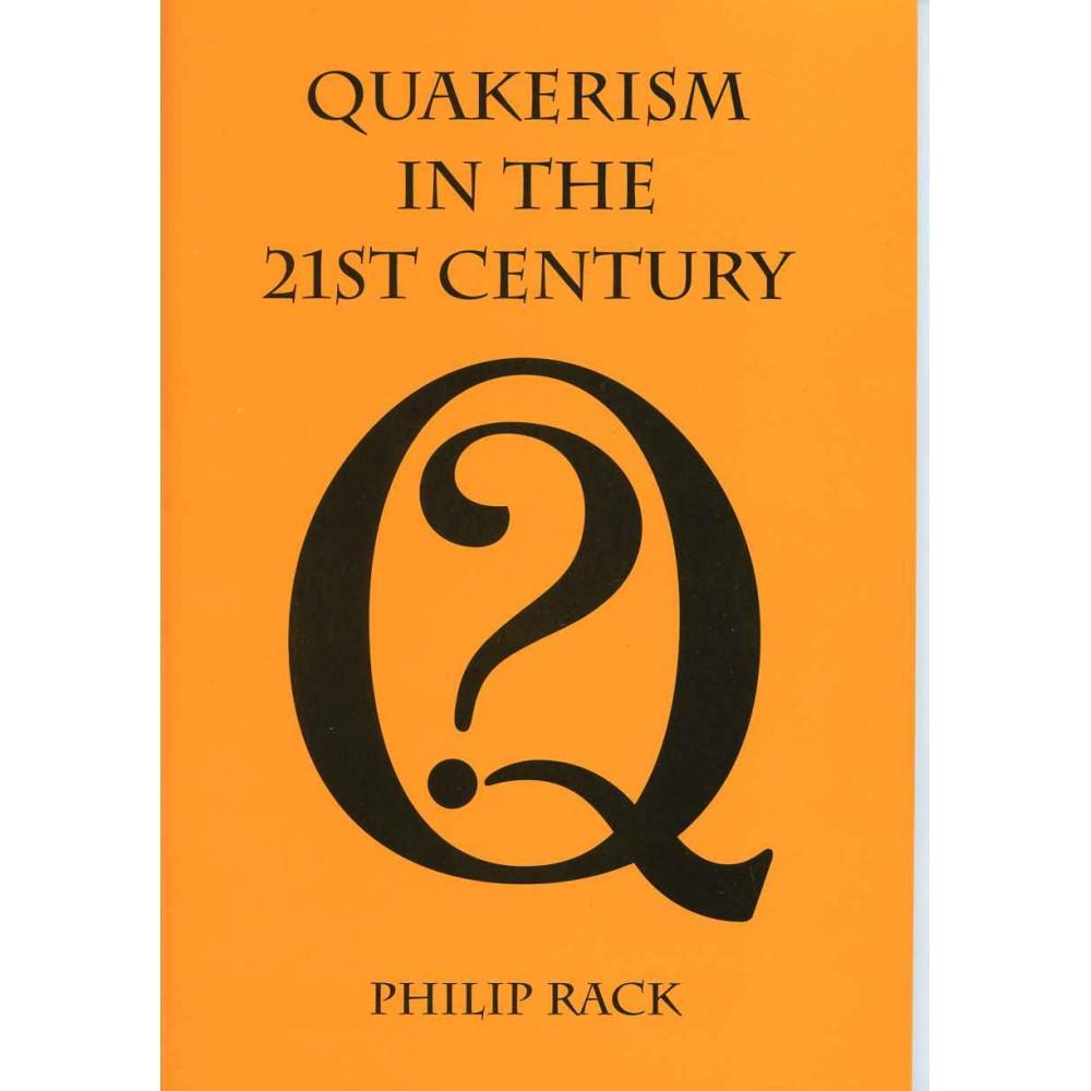 QUAKERISM IN THE 21st CENTURY