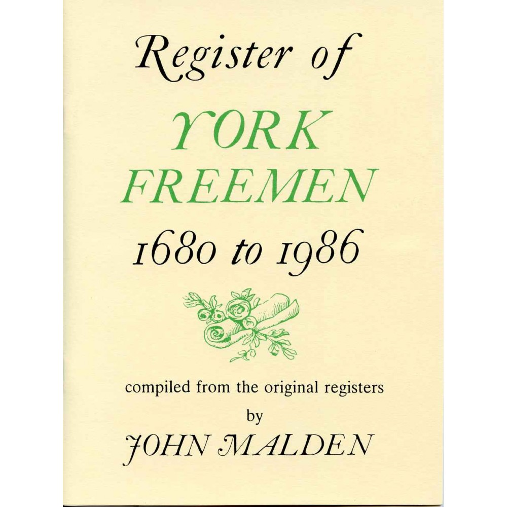 REGISTER OF YORK FREEMEN 1680-1986
