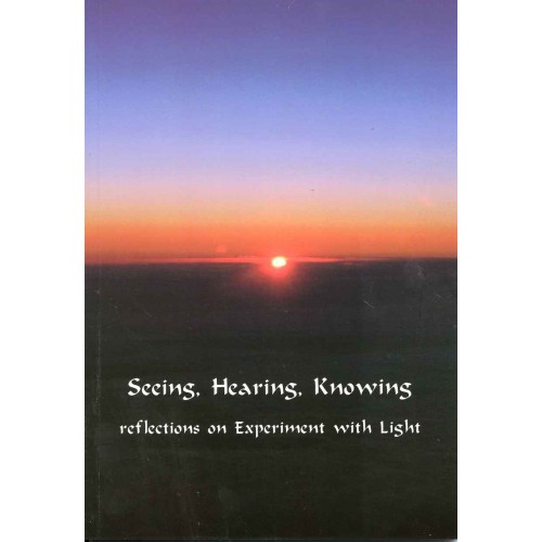 SEEING, HEARING, KNOWING - reflections on Experiment with Light