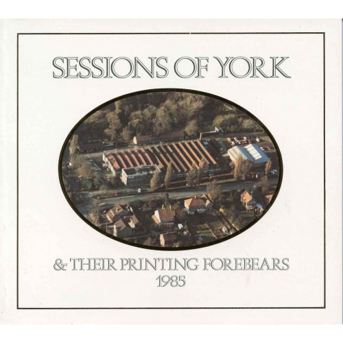 SESSIONS OF YORK AND THEIR PRINTING FOREBEARS, 1985 (from 1811)
