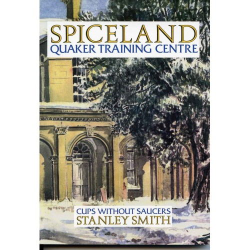 SPICELAND QUAKER TRAINING CENTRE 1940-1946