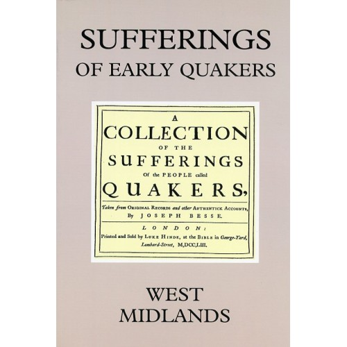 SUFFERINGS OF EARLY QUAKERS Vol. 9 West Midlands