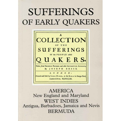 SUFFERINGS OF EARLY QUAKERS, Vol. 3 - New England, Maryland and West Indies