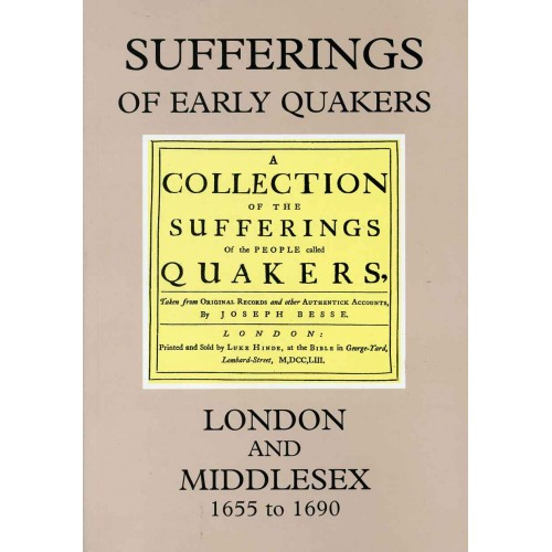 SUFFERINGS OF EARLY QUAKERS, Vol. 4 - London and Middlesex