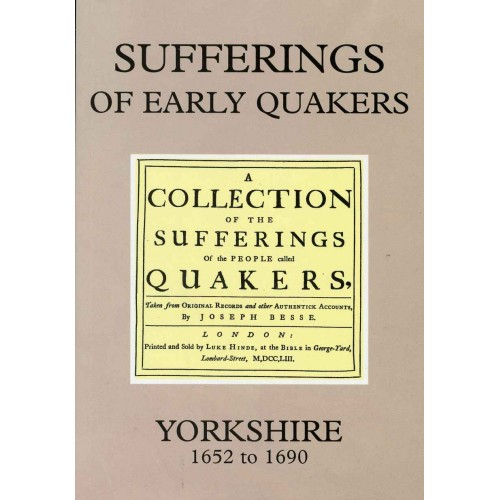 SUFFERINGS OF EARLY QUAKERS Vol. 1 - Yorkshire 1652 to 1690