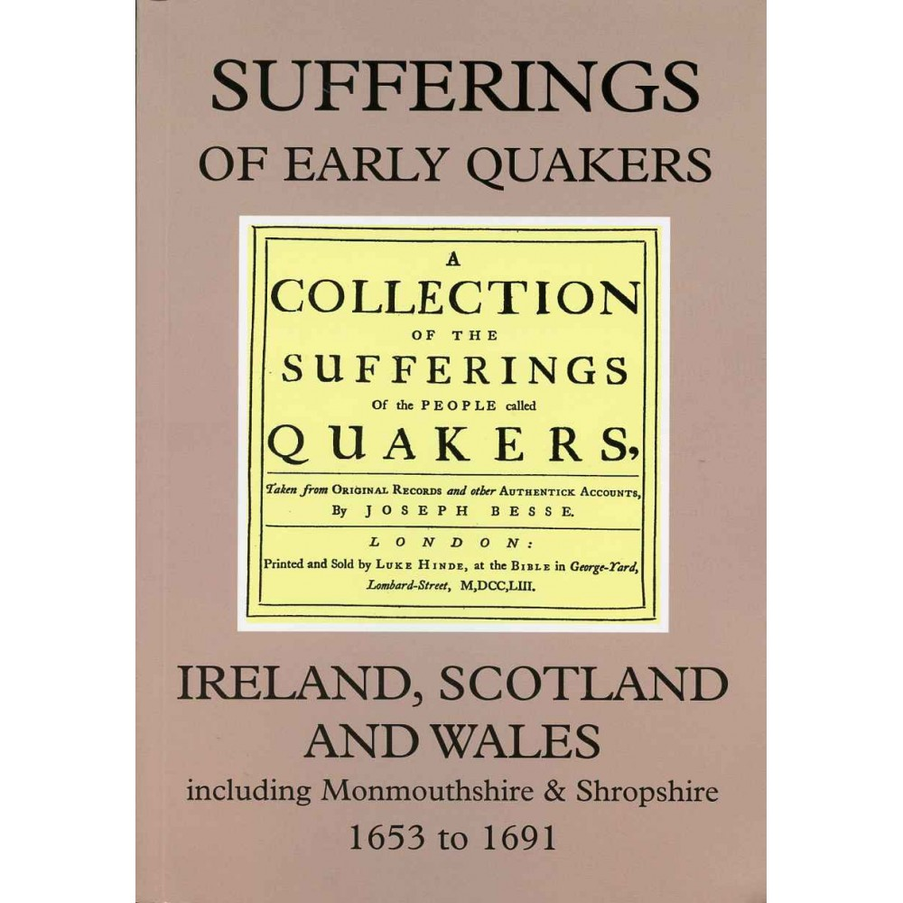 SUFFERINGS OF EARLY QUAKERS Vol. 5 - Ireland, Scotland and Wales