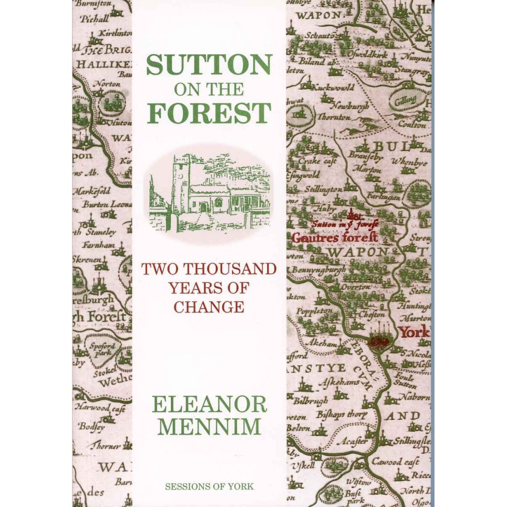 SUTTON-ON-THE-FOREST: Two Thousand Years Of Change