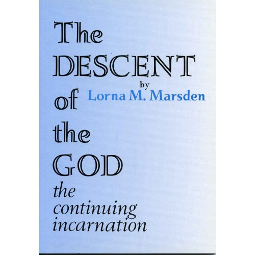 DESCENT OF THE GOD, THE - The Continuing Incarnation