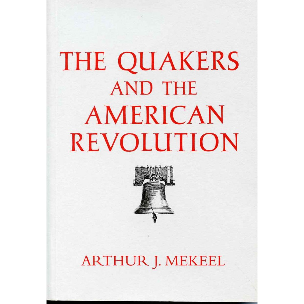 QUAKERS AND THE AMERICAN REVOLUTION,