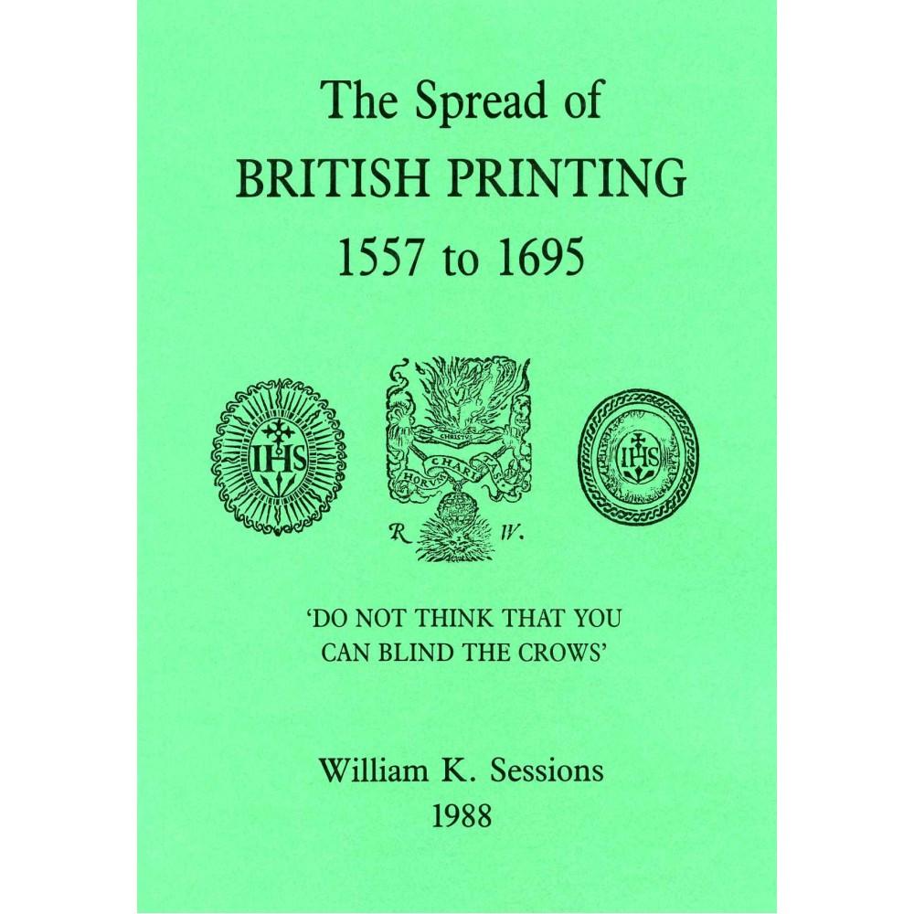 9. THE SPREAD OF BRITISH PRINTING 1557-1695
