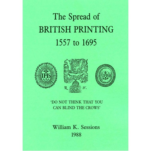 9. THE SPREAD OF BRITISH PRINTING 1557-1695