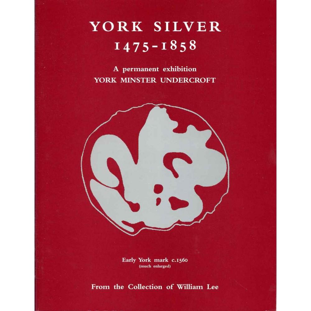YORK SILVER 1475 - 1858: A permanent exhibition York Minster Undercroft