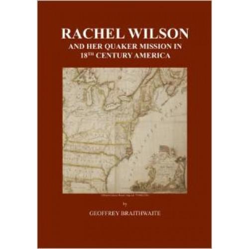 RACHEL WILSON & her Quaker Mission in 18th C. America
